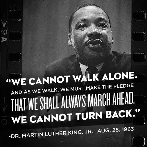 "Dr. Martin Luther King Jr. Quotation ""We cannot walk alone"""